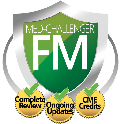 Try Med-Challenger FM - the best family medicine board review