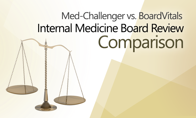 Med-Challenger vs. BoardVitals Comparison, Internal Medicine Board Review