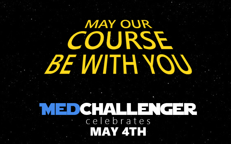 Med-Challenger, May the 4th, May the Fourth be with You, Star Wars Day, Clinical Humor, Medical Humor