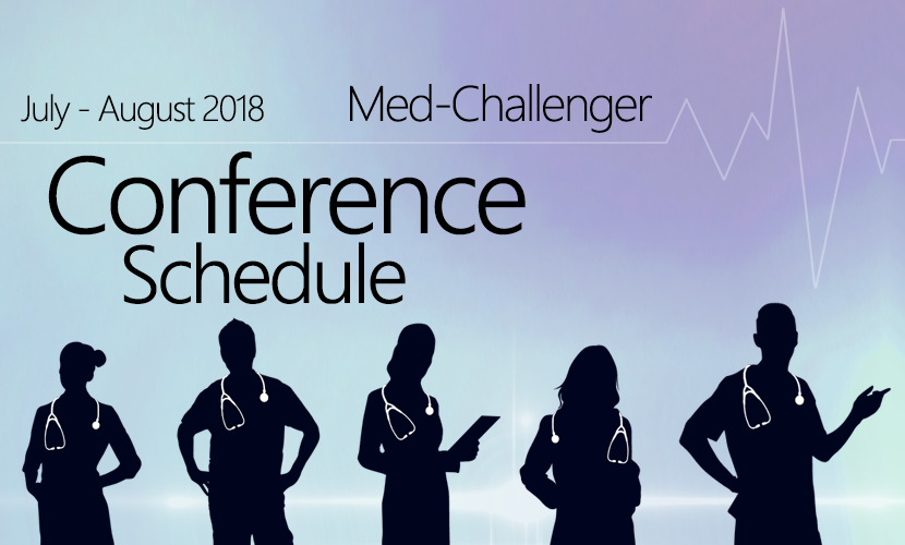 Med-Challenger Conference Schedule July - August 2018