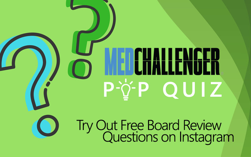 Med-Challenger, Free Board Review Questions, Med-Challenger Instagram, Best Board Review, Online Medical Education