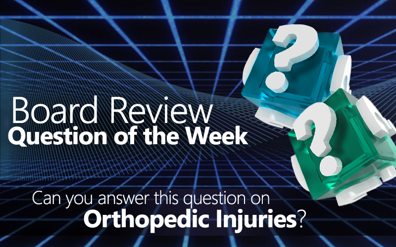 Med-Challenger, free board review questions, Orthopedic Injuries, Hip Injuries, Orthopedic questions, best board review, online medical education