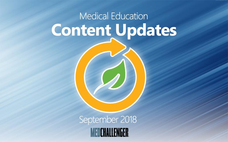 Med-Challenger, September 2018 Medical Education Content Updates, Med-Challenger Updates, Board Review, Medical Education