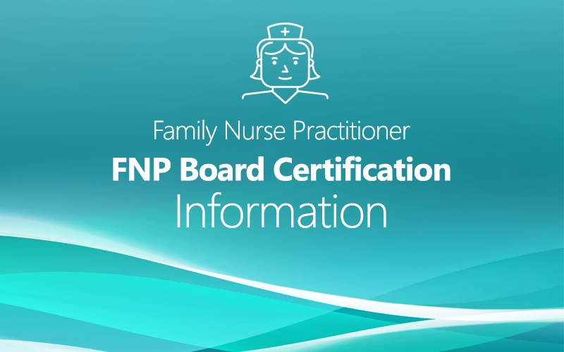 Fnp Board Certification Family Nurse Practitioner Requirements