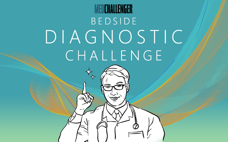Med-Challenger, Bedside Diagnostic Challenger, Bedside Diagnostic Skills, Medical Blog, Medical News