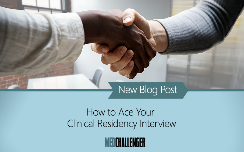 How to Ace Your Clinical Residency Interview, Clinical Residency Interview, Clinical Residency, Physician Residency, Med-Challenger