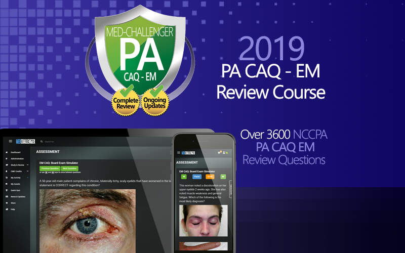 Med-Challenger's 2019 PA CAQ - EM Course Recieves an Overhaul