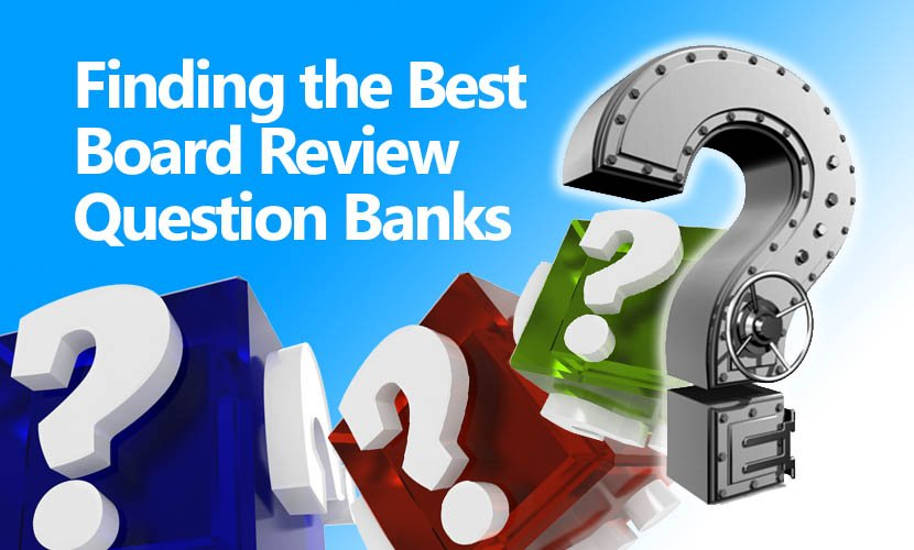 How to find the best board review question banks
