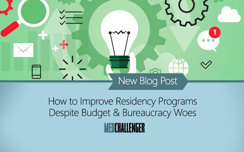 Improve Residency Education Despite Budget and Bureaucracy Constraints