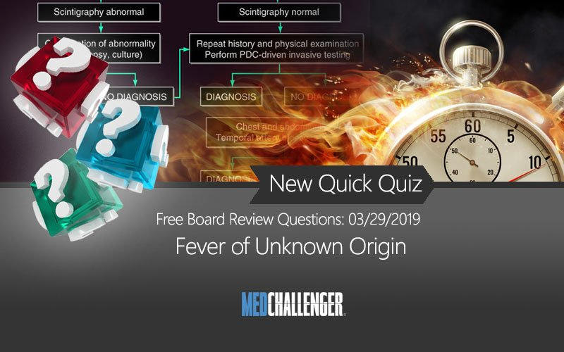 Free board review questions on how to approach fever of unknown origin