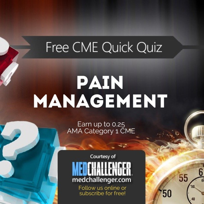 pain management board review quick quiz