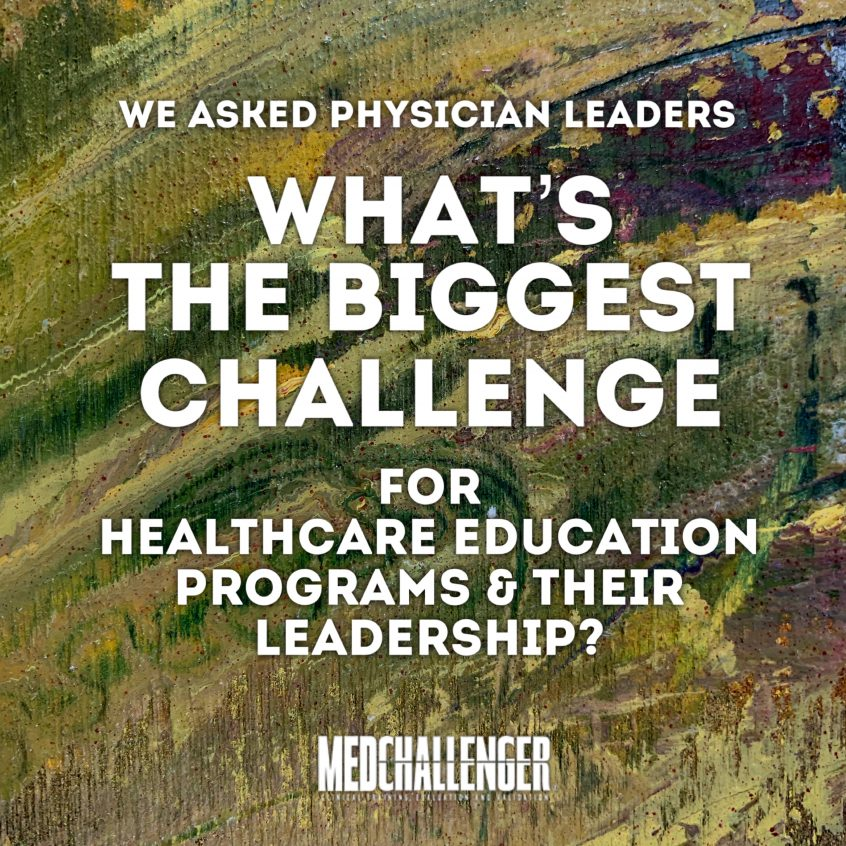 What's The Biggest Challenge for Healthcare Education Programs and Their Leadership