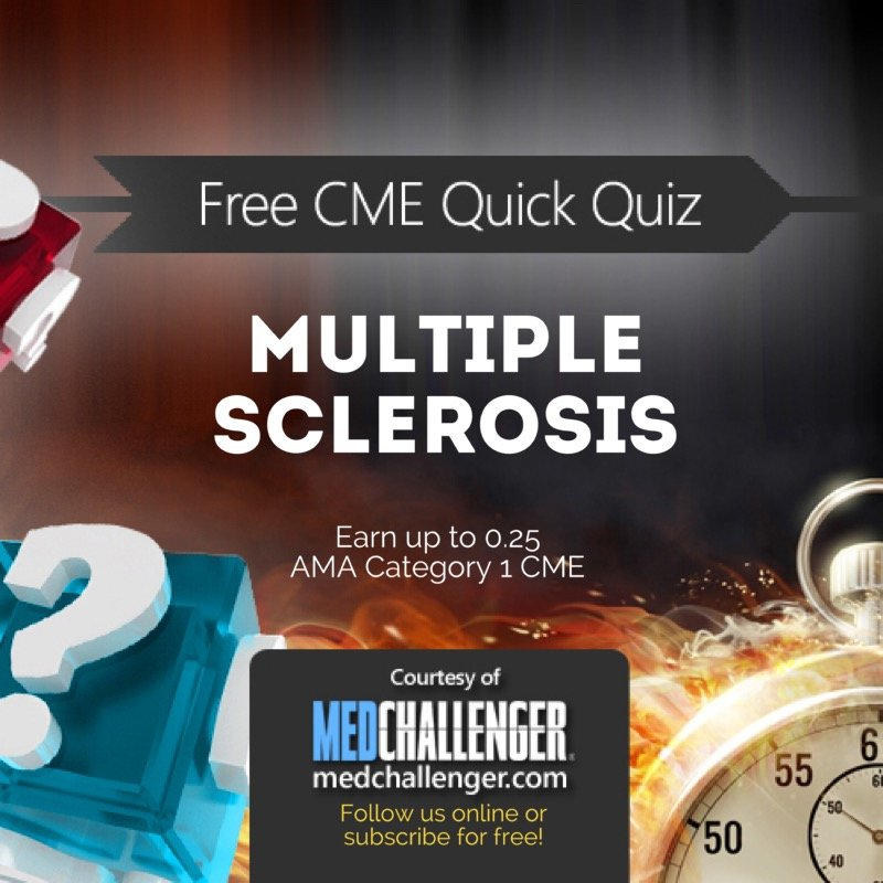 Multiple Sclerosis CME Quiz