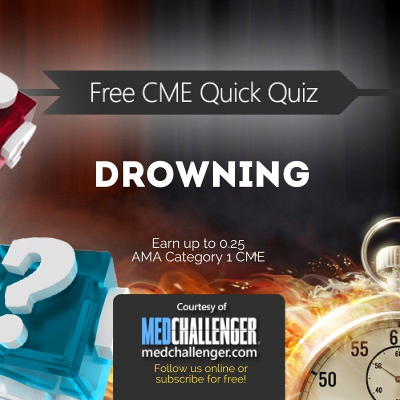 Drowning CME Quiz
