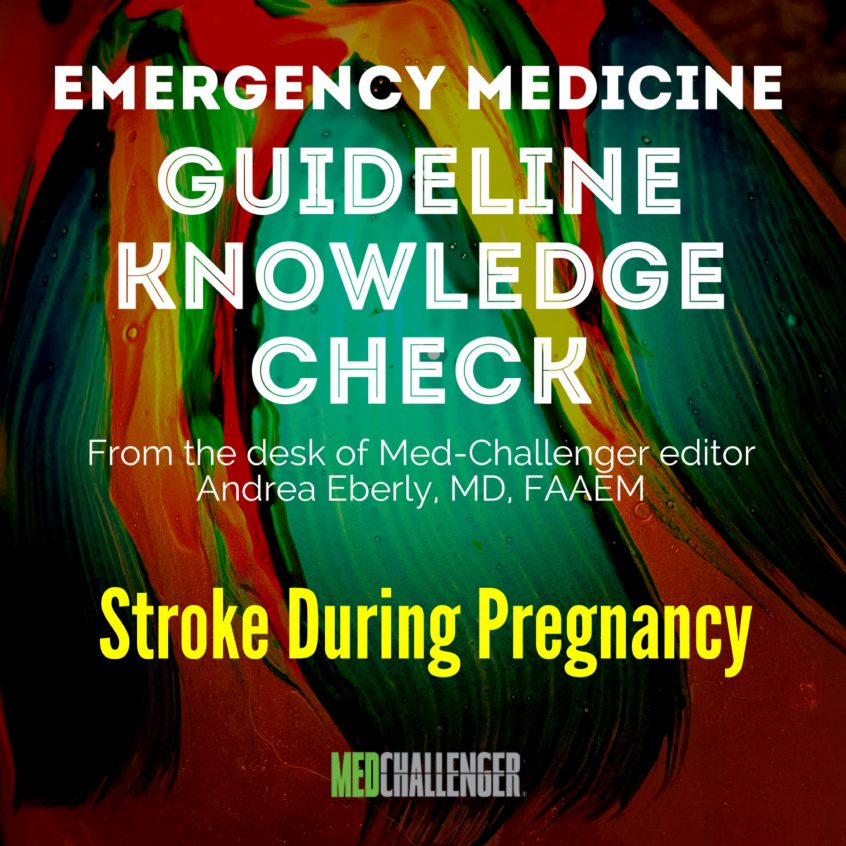 Stroke During Pregnancy Clinical Guideline Knowledge Check