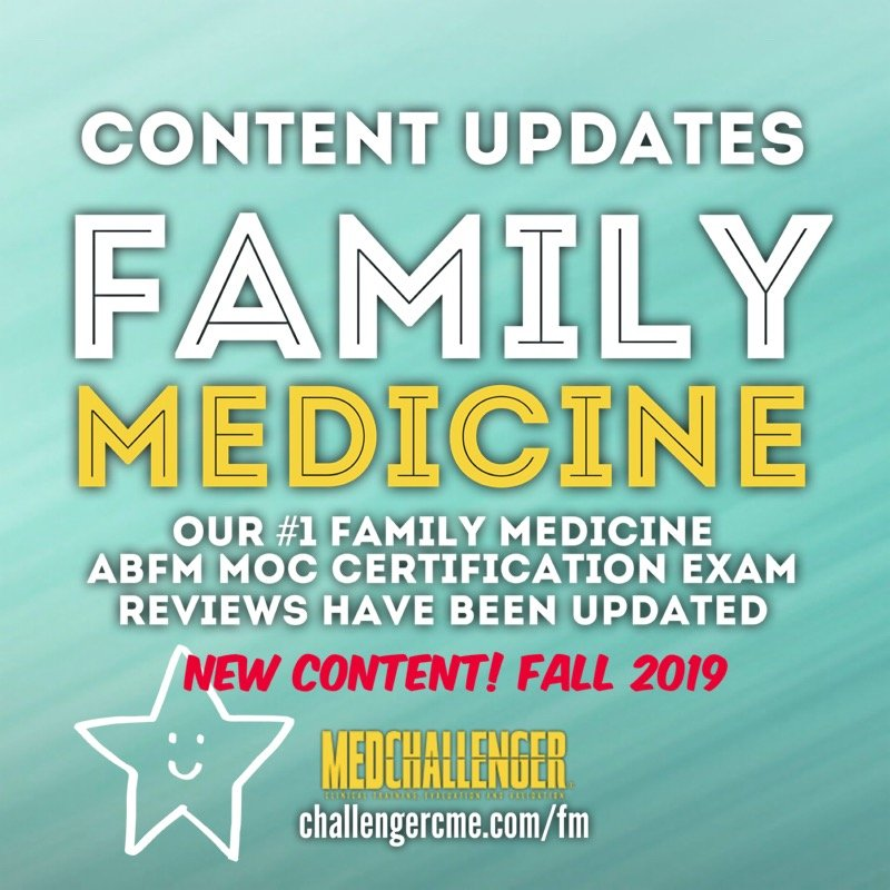 Med-Challenger's ABFM MOC Family Medicine Certification Review has been completely updated
