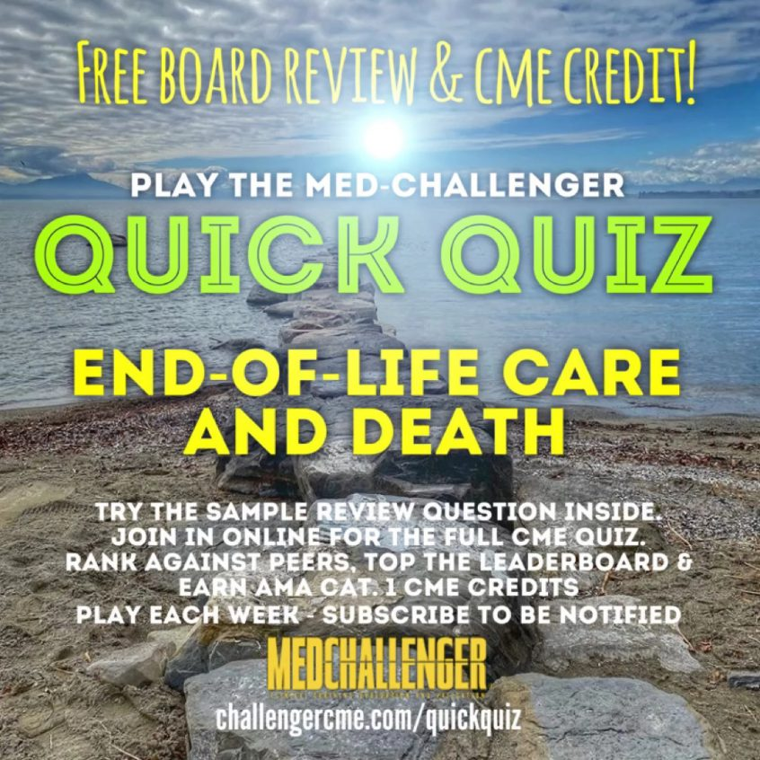 end-of-life care and death board review questions free CME quiz