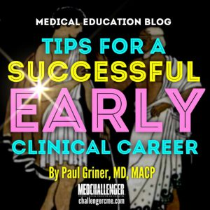 tips for a successful early clinical career and starting clinical practice