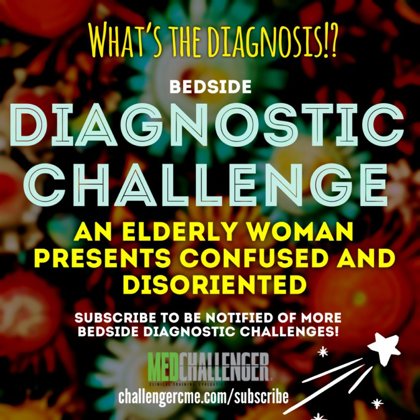 confused and disoriented elderly woman diagnostic case