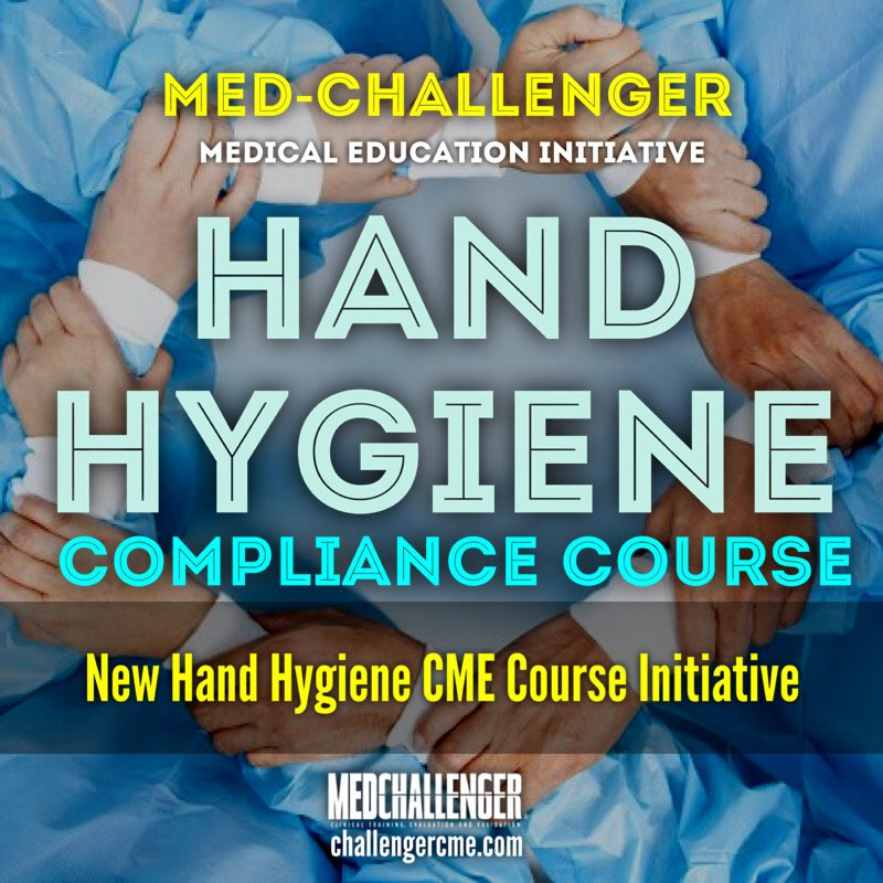 Med-Challenger Hand Hygiene Compliance CME Course for Healthcare Workers for Hand Washing Training
