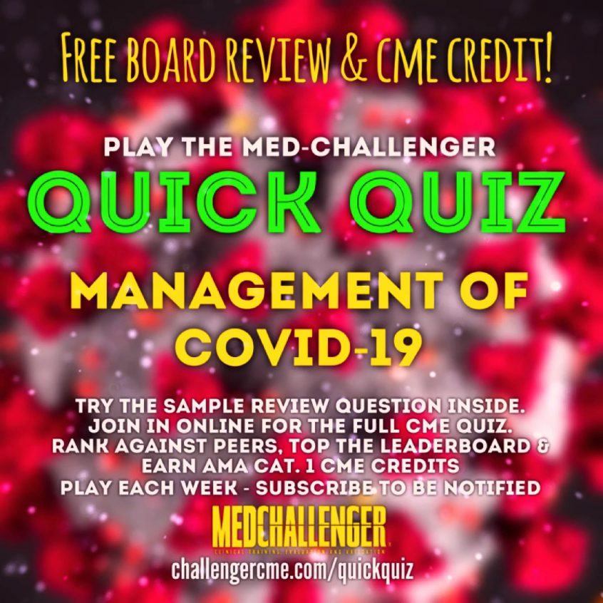 coronavirus cme quiz - SARS-CoV-2 and COVID-19 Review Questions from Med-Challenger Online Medicine Education