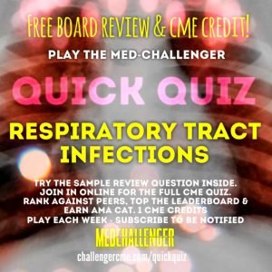 respiratory tract infections review questions and free cme quiz
