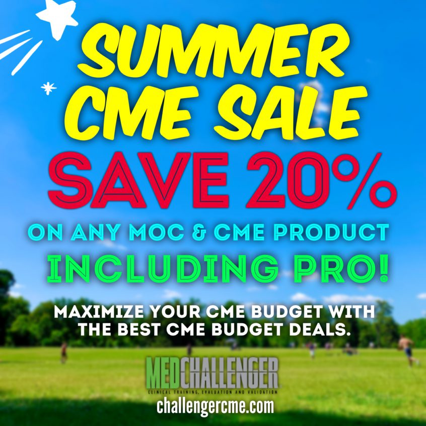 CME Sale - Save 20% on all MOC and CME requirements at Med-Challenger