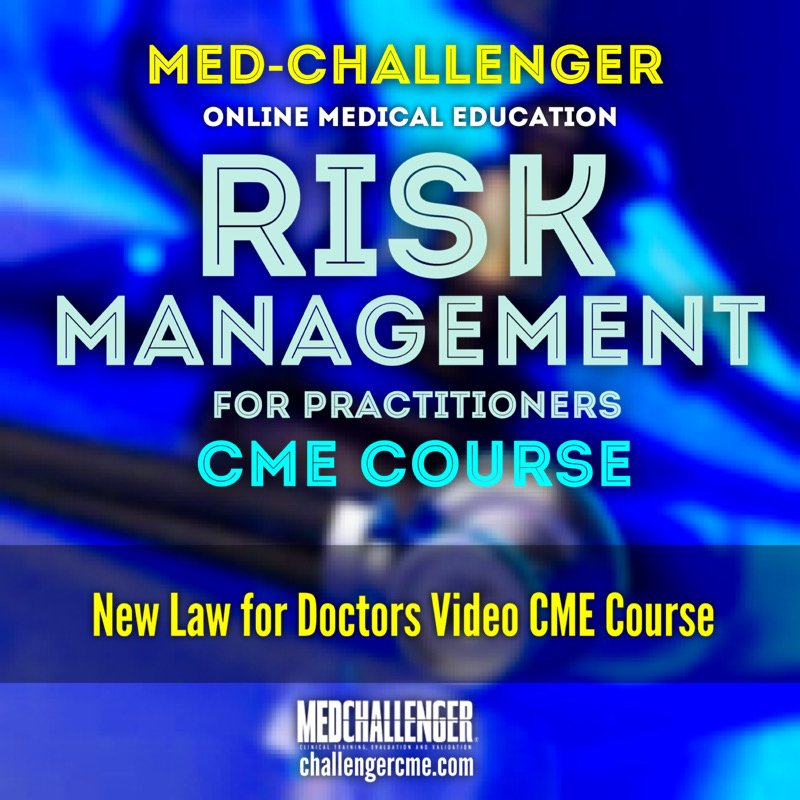 Management for Practitioners CME Course - Law for Doctors Online Video Course from Med-Challenger Medical Education