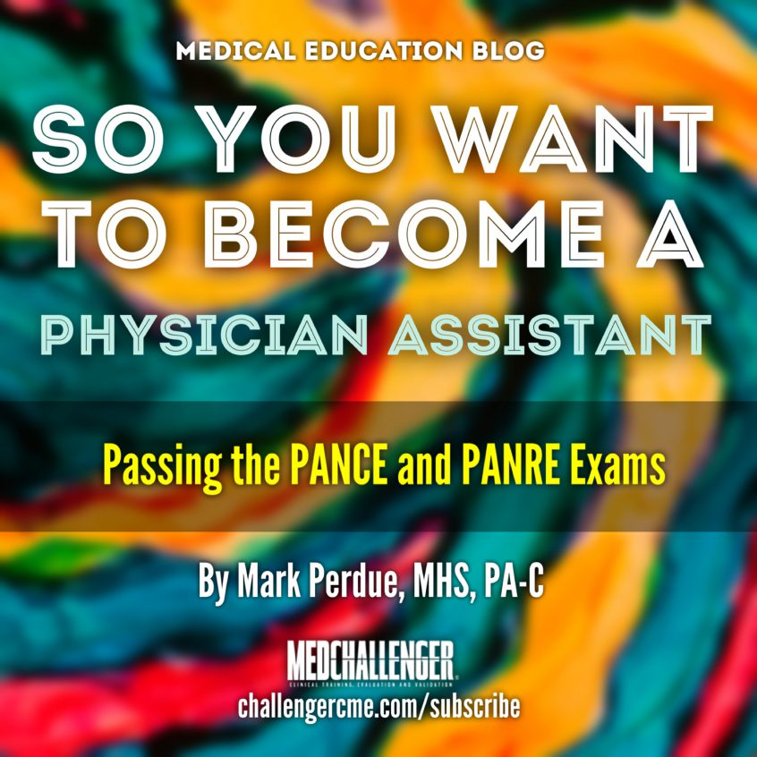 So you want to become a PA - Passing the PANCE and PANRE physician assistant examinations