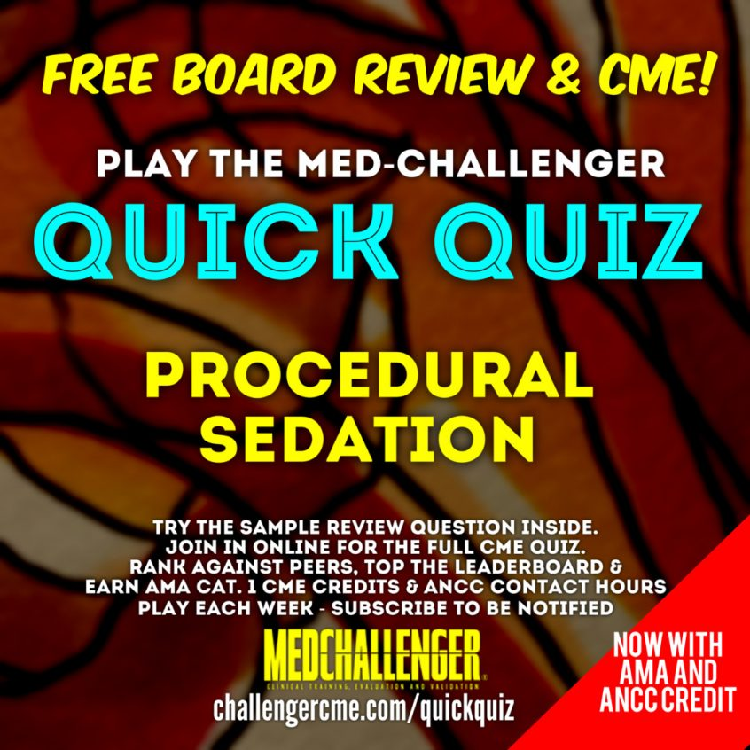 Procedural Sedation CME Quiz - free procedural sedation board review questions - earn AMA and ANCC credit