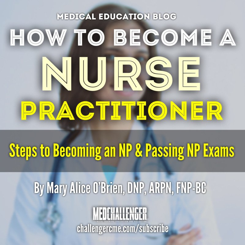 How to Become a Nurse Practitioner - Steps to Becoming an NP
