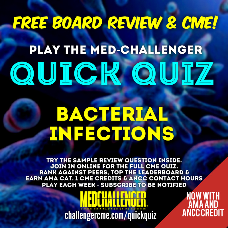 Bacterial Infections CME Quiz - MRSA Pneumonia
