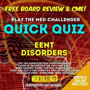 eent disorders - eye, ear, nose and throat disorders free cme quiz