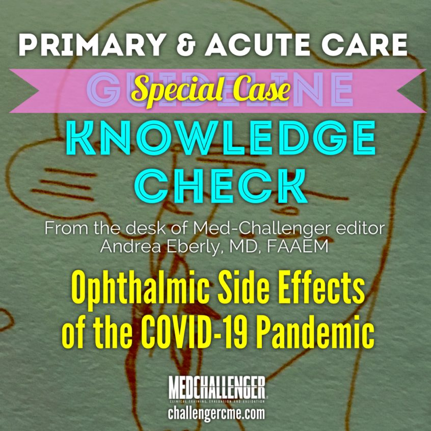 Ophthalmic Side Effects of the Covid-19 Pandemic