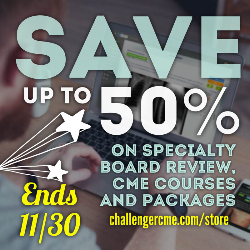 Save up to 50% on board review, CME requirements and specialty packages thru 11/30/2020 at Med-Challenger