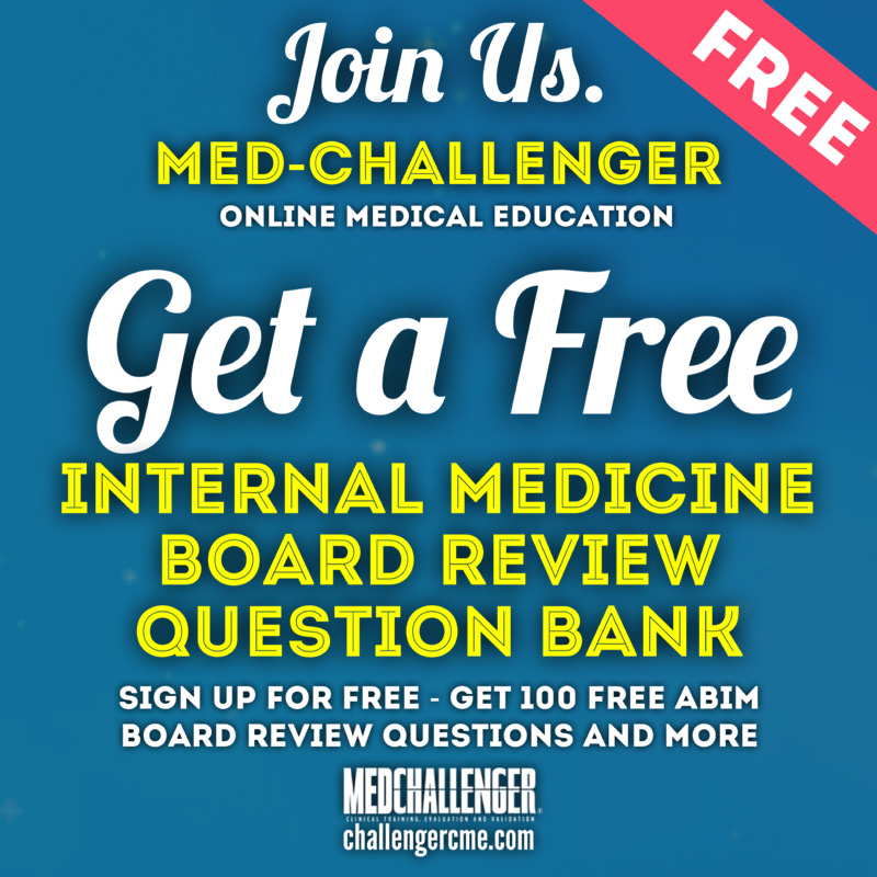 Get a free internal medicine board review question bank