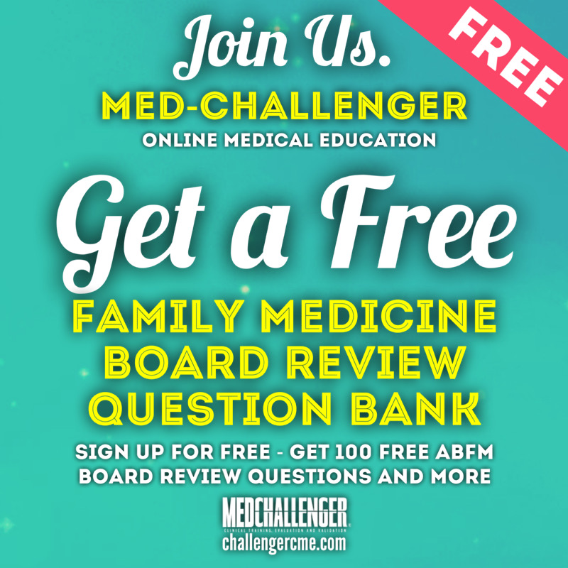 Get a free family medicine board review question bank