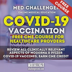 Free Covid-19 Vaccination CME Course for Healthcare Providers from Med-Challenger Medical Education