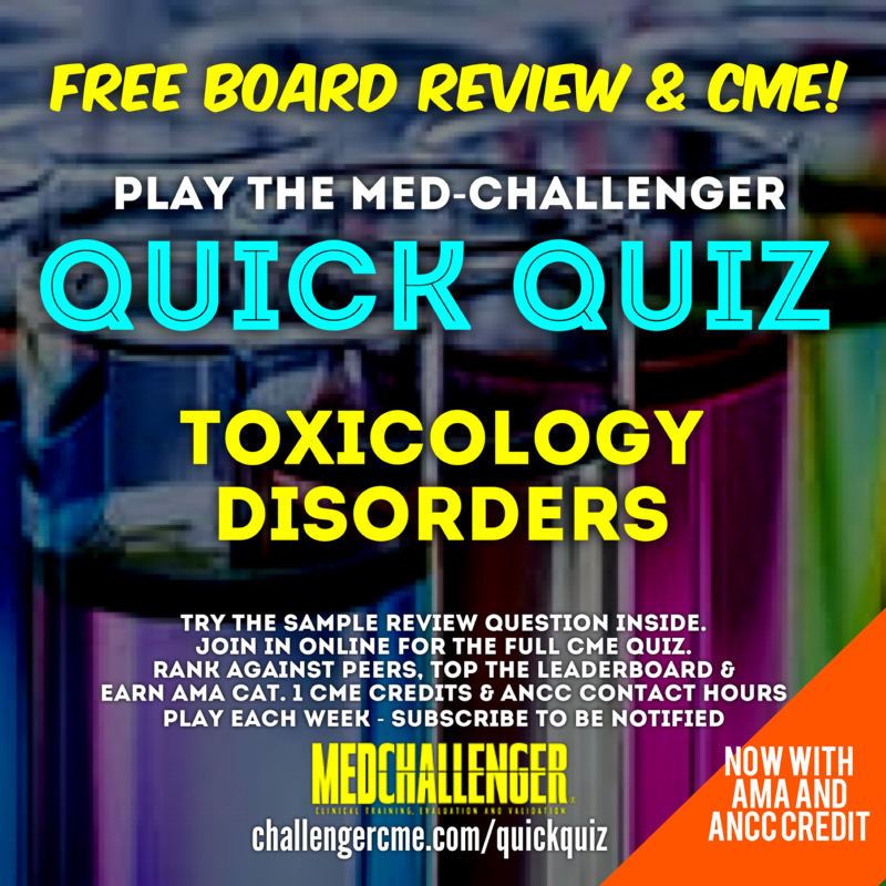 Acetaminophen overdose and other toxicology disorders CME quiz