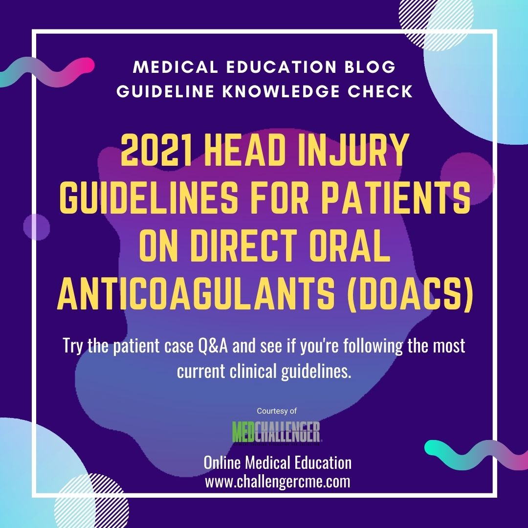 2021 Head injury Guidelines for Patients on Direct Oral Anticoagulants (DOACs)