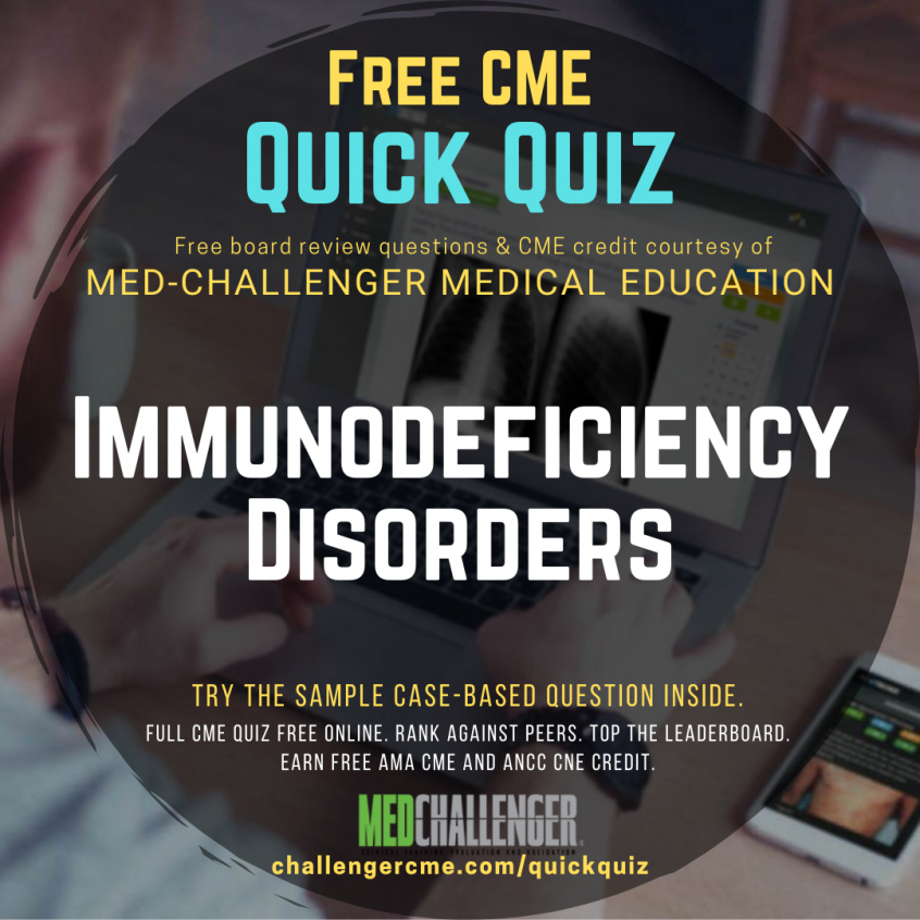 Immunodeficiency disorders board review questions