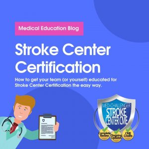 Stroke Center Certification - Quickly educate your staff or yourself for stroke center certification