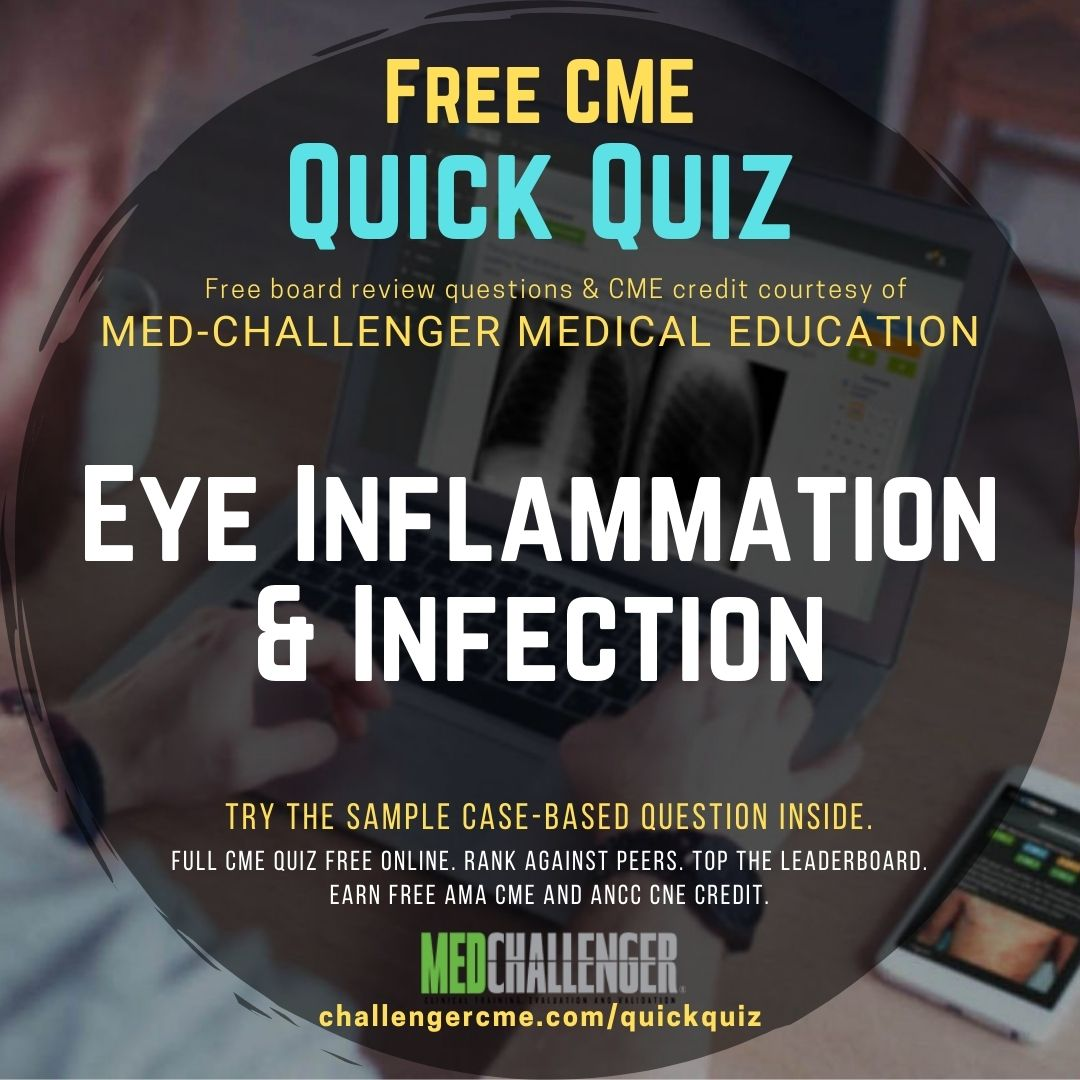 Eye Inflammation and Infection board review CME quiz
