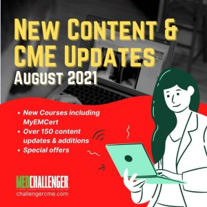 New Content Updates from Med-Challenger - August 2021 Content Updates