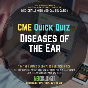 Diseases of the Ear CME quiz