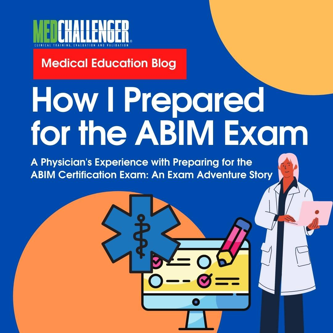 """Featured image for """"How I Prepared for the ABIM Exam: An Exam Prep Story, ABIM Exam Tips"""""""
